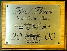 First Place Mini-Sumo Class Sumo Robot Competition 2000 Sponsored by the Central Illinois Robotics Club
